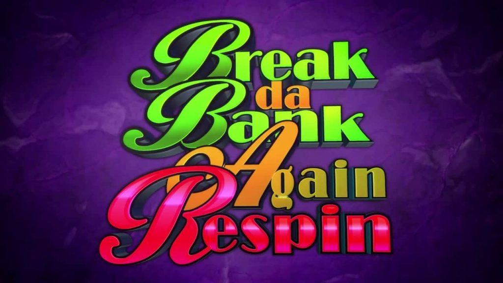 Break da Bank Again Respin Online Slot Video