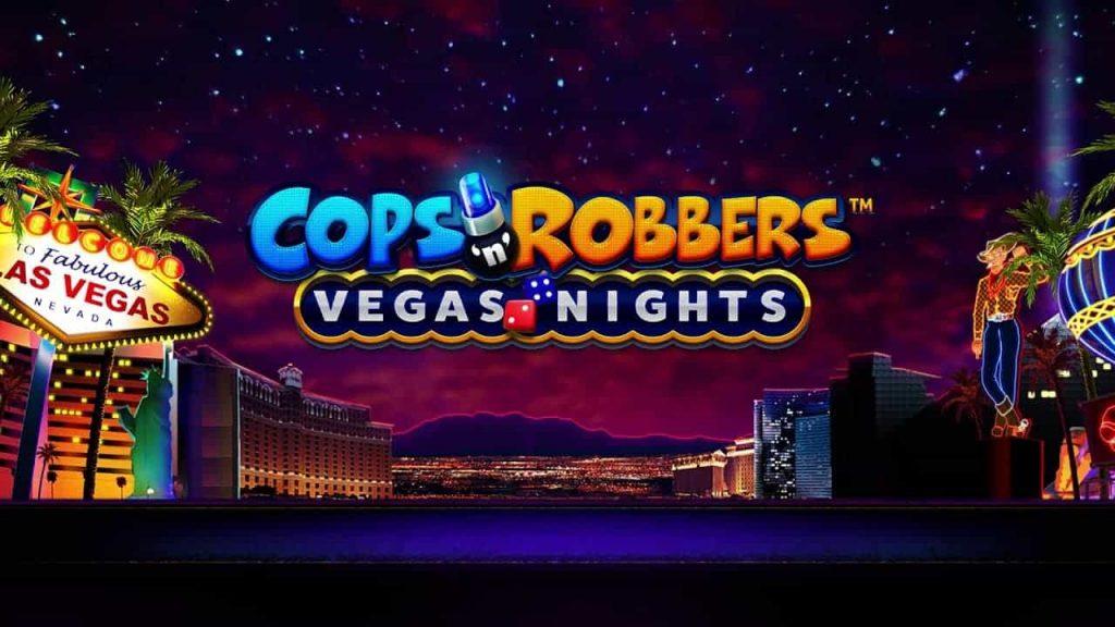 Cops 'n' Robbers™ Vegas Nights Online Slot