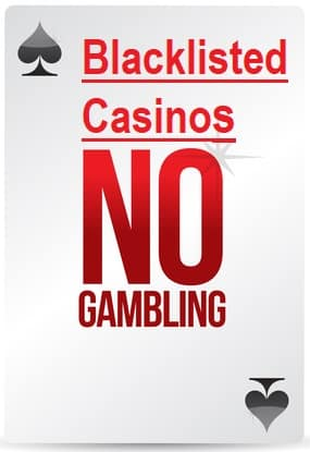 Don't Play at Blacklisted Casinos Sign