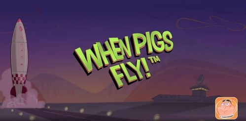 When Pigs Fly Slot Free Play
